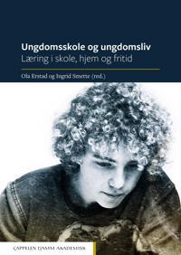 Ungdomsskole og ungdomsliv - Kari Stefansen, Åse Strandbu, Astrid Camilla Wiig, Ola Erstad, Ingrid Smette pdf epub