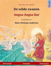 de Wilde Zwanen - Angsa-Angsa Liar. Tweetalig Kinderboek Naar Een Sprookje Van Hans Christian Andersen (Nederlands - Indonesisch)