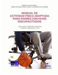 Manual de Actividad Fisica Adaptada Para Padres Con Hijos Discapacitados