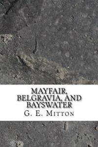 Mayfair, Belgravia, and Bayswater