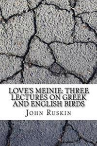 Love's Meinie: Three Lectures on Greek and English Birds