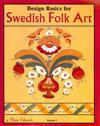 Design Basics for Swedish Folk Art, Volume 1