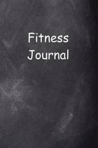 Fitness Journal Chalkboard Design: (Notebook, Diary, Blank Book)