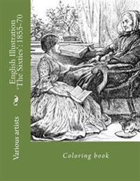 English Illustration 'The Sixties': 1855-70: Coloring Book