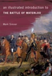 Illustrated Introduction to the Battle of Waterloo
