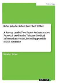 A Survey on the Two Factor Authentication Protocol Used in the Telecare Medical Information System, Including Possible Attack Scenarios