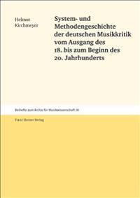 System- und Methodengeschichte der deutschen Musikkritik vom Ausgang des 18. bis zum Beginn des 20. Jahrhunderts