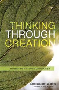 Thinking Through Creation