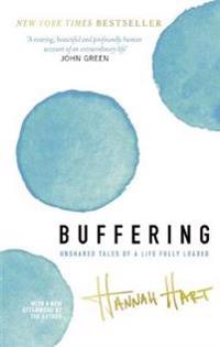 Buffering - unshared tales of a life fully loaded