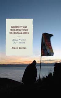 Indigeneity and Decolonization in the Bolivian Andes