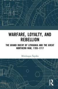 Warfare, Loyalty and Rebellion