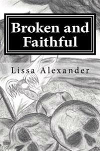 Broken and Faithful
