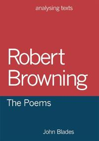 Robert Browning: The Poems
