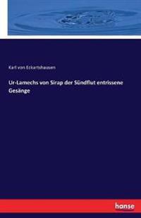 Ur-Lamechs Von Sirap Der Sundflut Entrissene Gesange