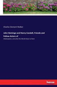 John Heminge and Henry Condell, Friends and Fellow-Actors of