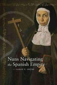 Nuns Navigating the Spanish Empire