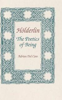 Holderlin: Poetics of Being. Annotated Bibliography and Guide