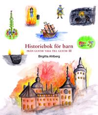 Historiebok för barn : från Gustav Vasa till Gustav III