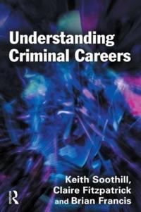 Understanding Criminal Careers