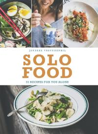 Solo food - 72 recipes for you alone