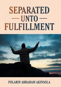 Separated Unto Fulfillment