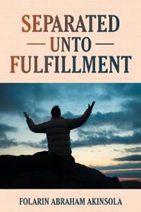 Separated Unto Fulfillment