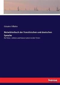 Notwörterbuch der französischen und deutschen Sprache