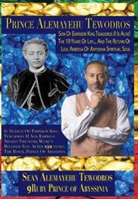 Alemayehu (Alemayo) Tewodros, the Spiritual Soul of Le'ul