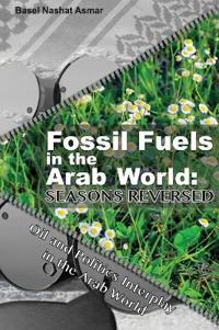Fossil Fuels in the Arab World: Seasons Reversed