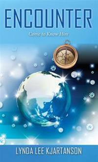 Encounter: Come to Know Him