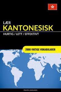 Laer Kantonesisk - Hurtig / Lett / Effektivt: 2000 Viktige Vokabularer