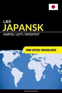 Laer Japansk - Hurtig / Lett / Effektivt: 2000 Viktige Vokabularer