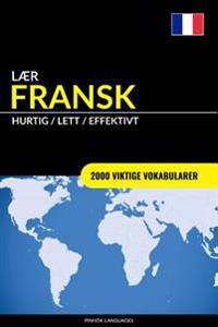 Laer Fransk - Hurtig / Lett / Effektivt: 2000 Viktige Vokabularer