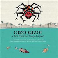 Gizo-Gizo: A Tale from the Zongo Lagoon