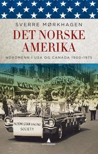 Det norske Amerika - Sverre Mørkhagen | Inprintwriters.org