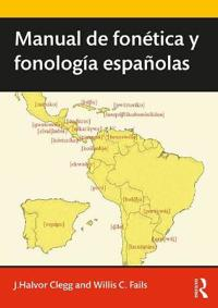 Manual de fonética y fonología españolas/ Manual of Spanish Phonetics and Phonology