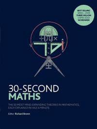 30-second maths - the 50 most mind-expanding theories in mathematics, each