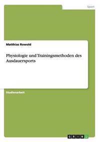 Physiologie Und Trainingsmethoden Des Ausdauersports