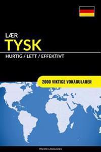 Laer Tysk - Hurtig / Lett / Effektivt: 2000 Viktige Vokabularer