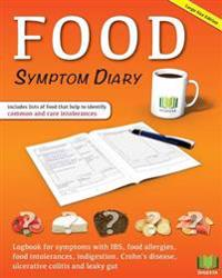 Food Symptom Diary: Logbook for Symptoms in Ibs, Food Allergies, Food Intolerances, Indigestion, Crohn's Disease, Ulcerative Colitis and L