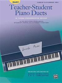 Easy Teacher-Student Piano Duets in Three Progressive Books, Bk 2: 16 Selections Featuring Student Parts in 5-Finger Position