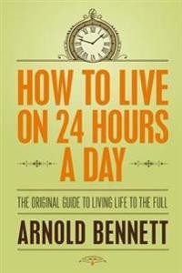 How to Live 24 Hours a Day