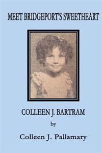 Meet Bridgeport's Sweetheart Colleen J. Bartram