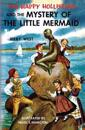 The Happy Hollisters and the Mystery of the Little Mermaid