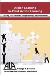 In-Plant Action Learning: Delivering Sustainable Change Through Empowerment