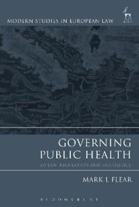 Governing Public Health: Eu Law, Regulation and Biopolitics