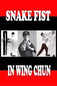 Snake Fist in Wing Chun