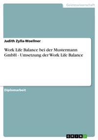 Work Life Balance Bei Der Mustermann Gmbh - Umsetzung Der Work Life Balance