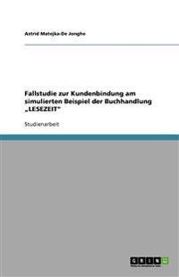 """Fallstudie Zur Kundenbindung Am Simulierten Beispiel Der Buchhandlung """"Lesezeit"""