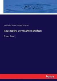 Isaac Iselins vermischte Schriften
